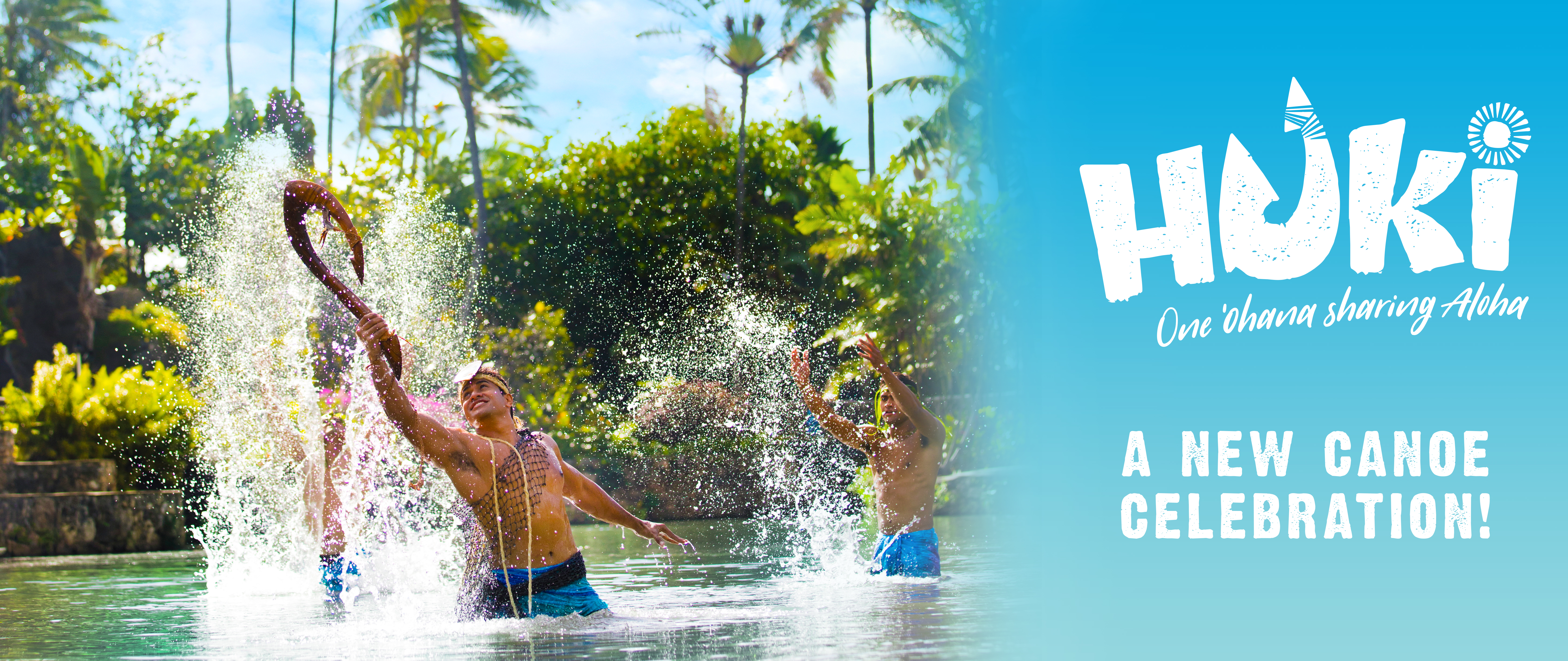 Get ready for the new HUKI canoe celebration at the Polynesian Cultural Center, Summer 2018