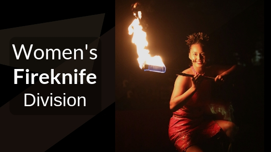 Women now have their own division at the 2019 World Fireknife Championship