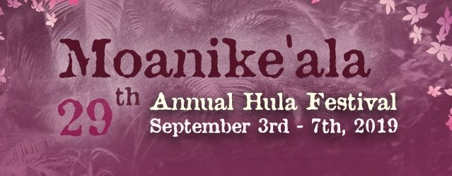 29th Annual Moanikeala coming Sept. 2-7, 2019